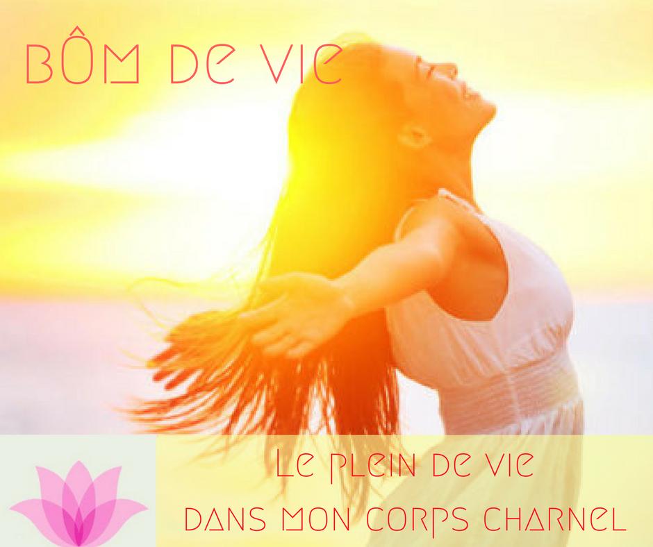 Nouveau - bÔm de Vie - Corps charnel