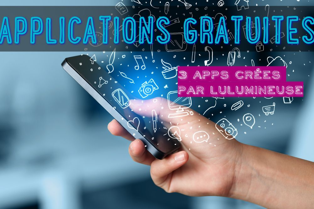 3 APPLICATIONS GRATUITES !